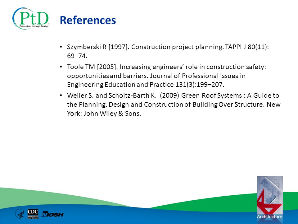 References Szymberski R [1997]. Construction project planning. TAPPI J 80(11): 69–74.